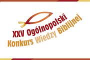 25. Ogólnopolski Konkurs Wiedzy Biblijnej dla uczniów szkół ponadpodstawowych